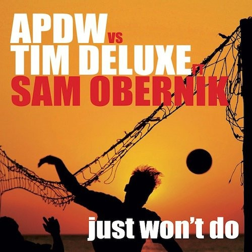 """Analog People In A Digital World vs. Tim Deluxe """"It Just Won't Do"""" (Paul Jackson Version Excursion)"""