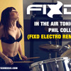 In The Air Tonight - Phil Collins (Fixd Electro Remix)
