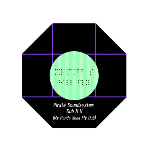 Pirate Soundsystem - Dub n U (My Panda RUFF MIX) demo