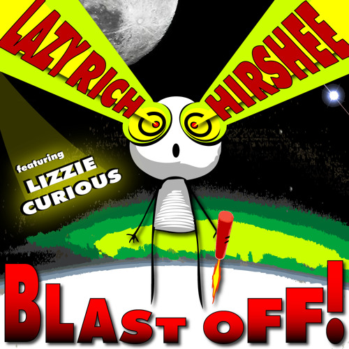 Lazy Rich & Hirshee ft Lizzie Curious - Blast Off!