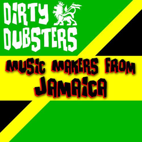 Dirty Dubsters - Music makers from jamaica