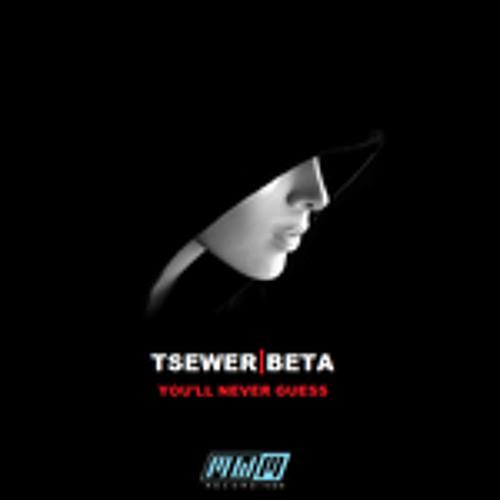 Tsewer Beta - Marl 1 (You'll Never Guess Remix)