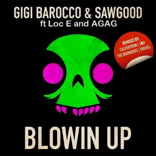 Gigi Barocco feat. Sawgood - Blowin Up (The Boomzers Rmx)