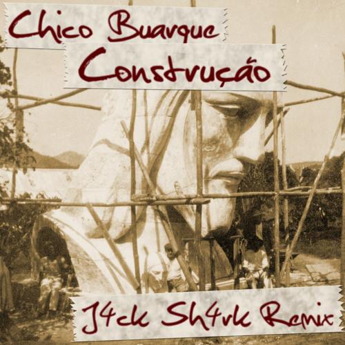 Chico Buarque - Construção (J4ck Sh4rk Remix)