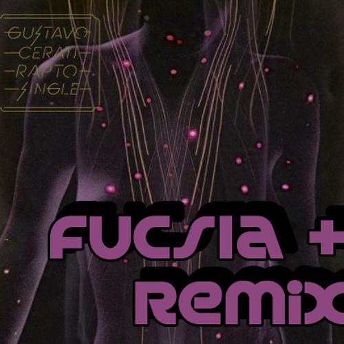 Rapto ( Fucsia + Remix )