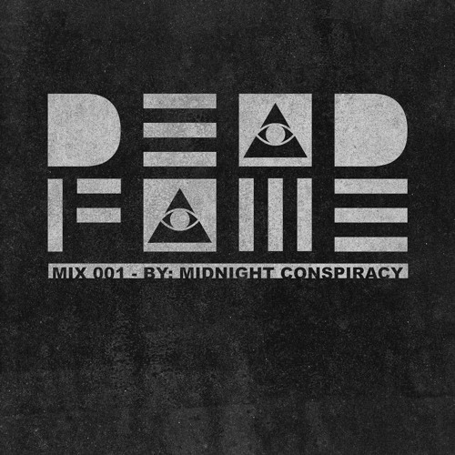DEAD FAME 001 (Mix Tape) by Midnight Conspiracy