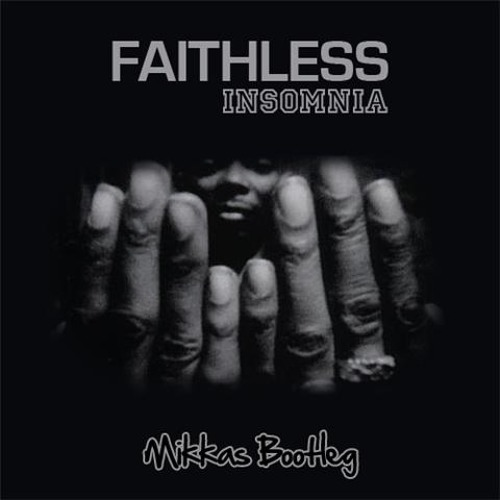 Faithless insomnia mikkas bootleg by mikkasmusic for Insomnia house music