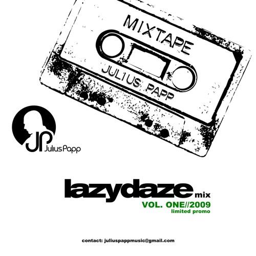 Julius Papp MixTape - lazydaze Vol.1/2009