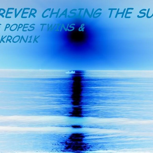 Forever Chasing The Sun