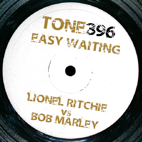 Tone396 - Bob Marley vs Lionel Richie - Easy Waiting (Dreadtone Mix)