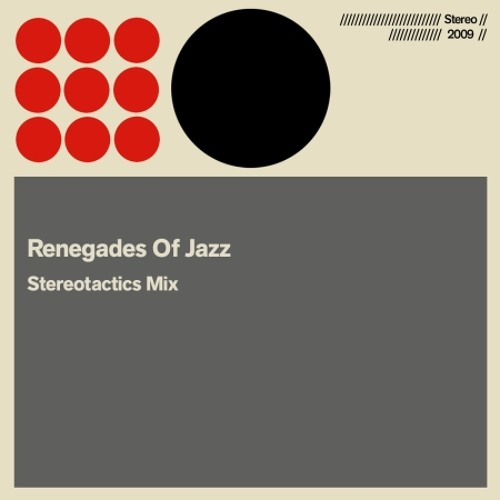 "Renegades Of Jazz  ""Stereotactics Mix 2009"""