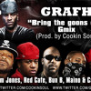 Grafh Bring The Goons Out RMX ft. Jim Jones Red Cafe Bun B Maino & Cassidy (Dirty)