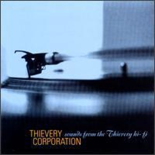 Thievery Corporation - Universal Highness
