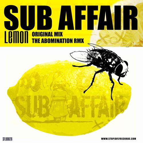 Sub Affair - Lemon (Abomination Remix) [Stupid Fly] 19/5/10