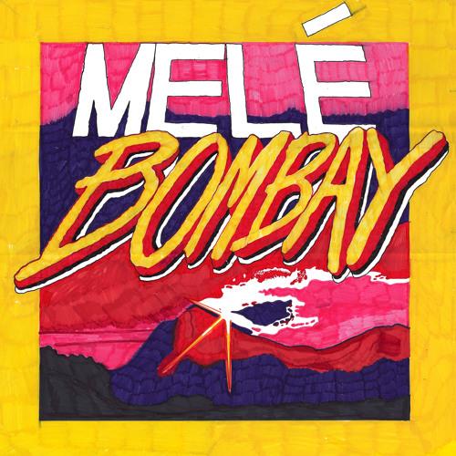 Melé - Bombay (HeavyFeet Remix)