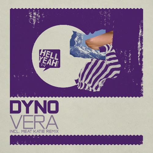Dyno - Vera - Hell Yeah