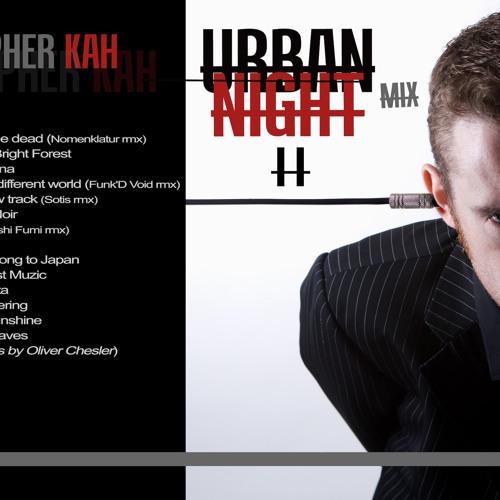 Urban Night Mix II -  Christopher Kah (Electro/Techno mix)