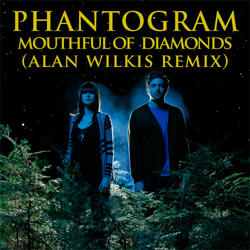 Phantogram - Mouthful of Diamonds (Alan Wilkis Remix)