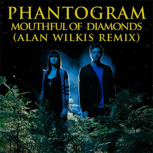 Phantogram - Mouthful of Diamonds (Alan Wilkis Remix)