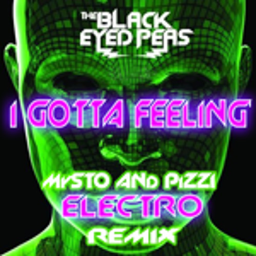 Black Eyed Peas - I Got a Feelin (Mysto & Pizzi Electro House Mix)