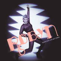 Robyn - Dancing On My Own