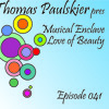 Thomas Paulskier pres Musical Enclave – Love of Beauty Episode 041