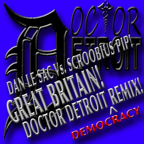 Dan Le Sac Vs. Scroobius Pip - Great Britain (Doctor Detroit's Democracy Remix)