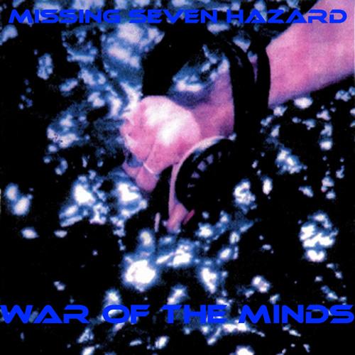 Missing Seven Hazard - Goodtime - War of the Minds