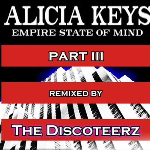 Empire State Of Mind Pt 2 Alicia Keys: Empire State Of Mind (Discoteerz Club Mix