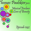 Thomas Paulskier pres Musical Enclave – Love of Beauty Episode 042