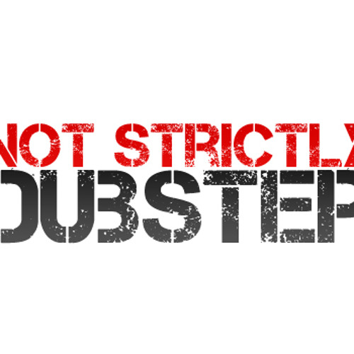 Not Strictly Dubstep