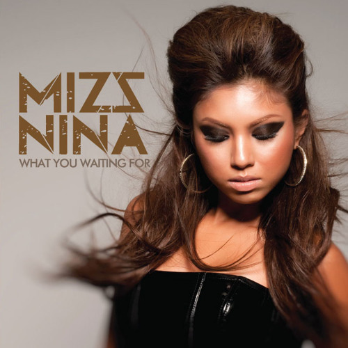 MizzNina feat Colby O' Donis - What You Waiting For