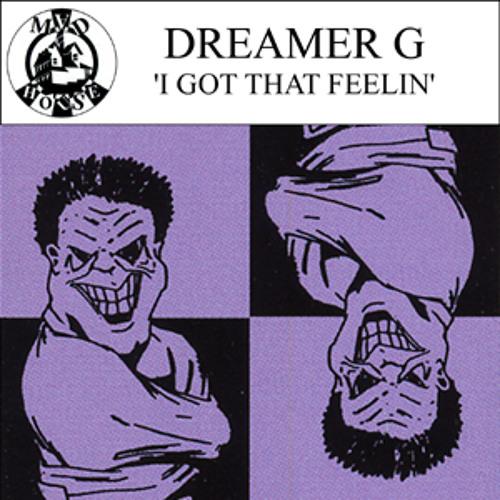 Dreamer G - I Got That Feelin' (Deep Mix)