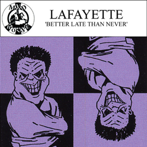 Lafayette - Better Late Than Never (Feel Mix)
