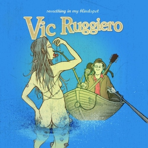 Vic Ruggiero - Always Something In My Blindspot