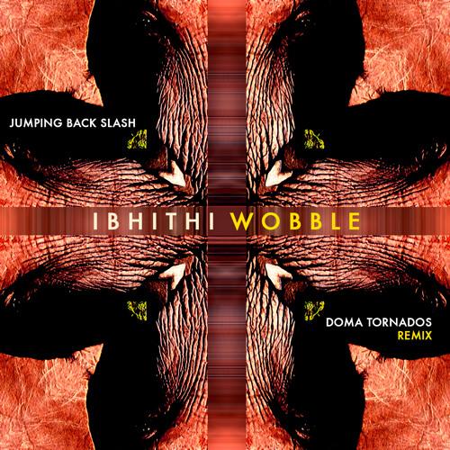 DOMA TORNADOS - Ibhithi Wobble Remix