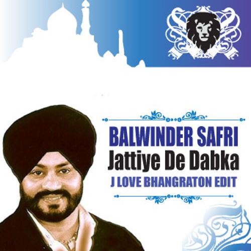 Balwinder Safri - Jattiye De Dabka (J Love Bhangraton Edit) -96 BPM D Minor