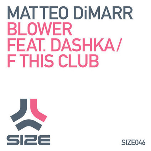 Matteo DiMarr - 'Blower' Feat Dashka [SIZE Records] (Sample)