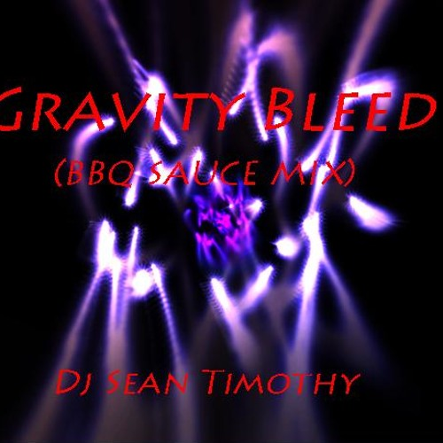Gravity Bleed (Bbq Sauce Mix)