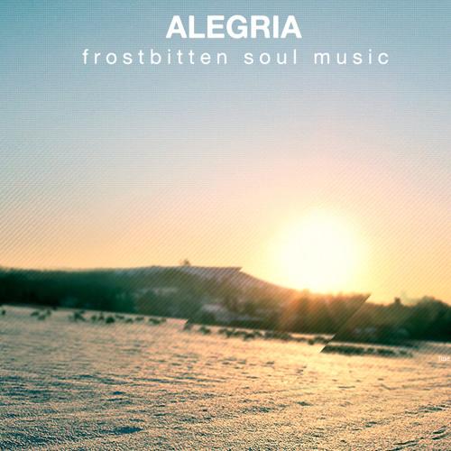 Alegria - Frostbitten Soul Music