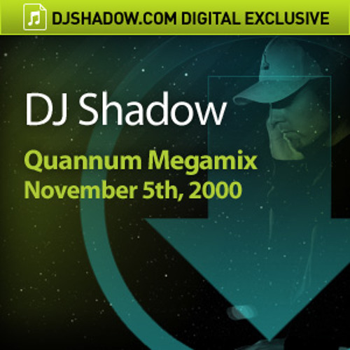 DJ Shadow Quannum Megamix, November 5th, 2000 - Snippet