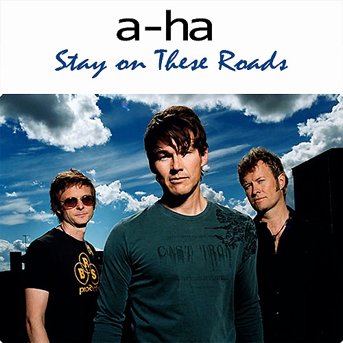 A-ha - Stay On These Roads (Extended Mix)