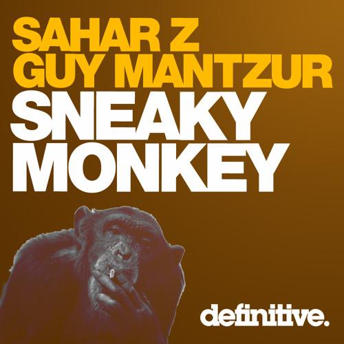 SaharZ & Guy Mantzur  - Sneaky Monkey (original Mix)