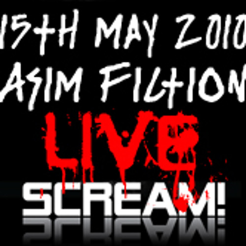 Asim Fiction Live At Scream 15th May 2010 By Asimfiction Stranger Than Fiction Free