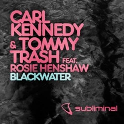 Blackwater (club mix) - Carl Kennedy & Tommy Trash feat. Rosie Henshaw