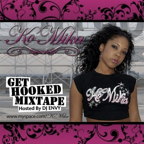 """KoMika """"Get Hooked Mix Tape hosted By DJ Envy"""