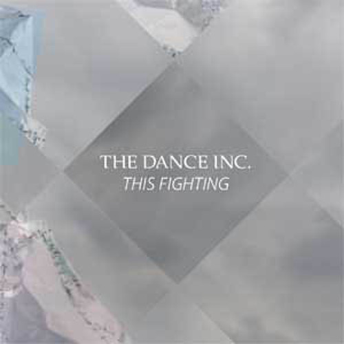 The Dance Inc. - This Fighting (Album Free Download!)