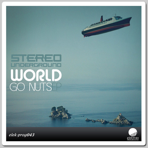 Stereo Underground - World Go Nuts