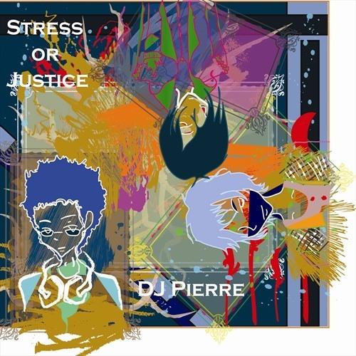 DJ Pierre - Stress or Justice (Timo Garcia's Wonderlust remix)