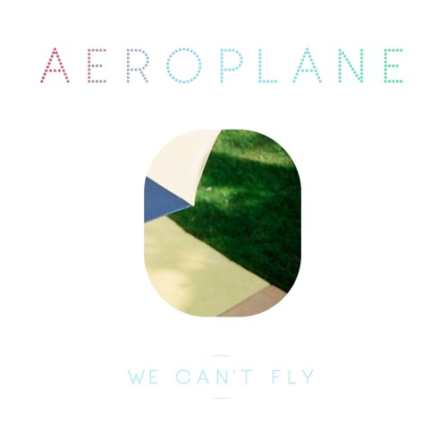 2. Aeroplane - We Can't Fly (preview)